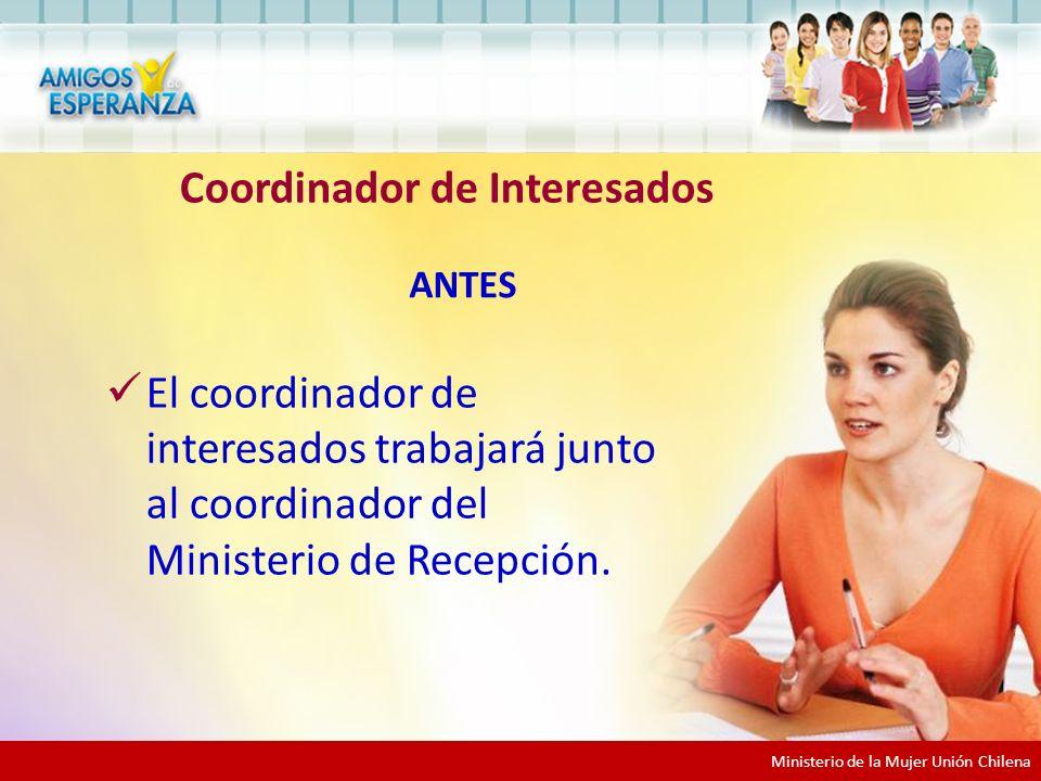 Ministerio de la Mujer Unión Chilena El coordinador de interesados trabajará junto al coordinador del Ministerio de Recepción.