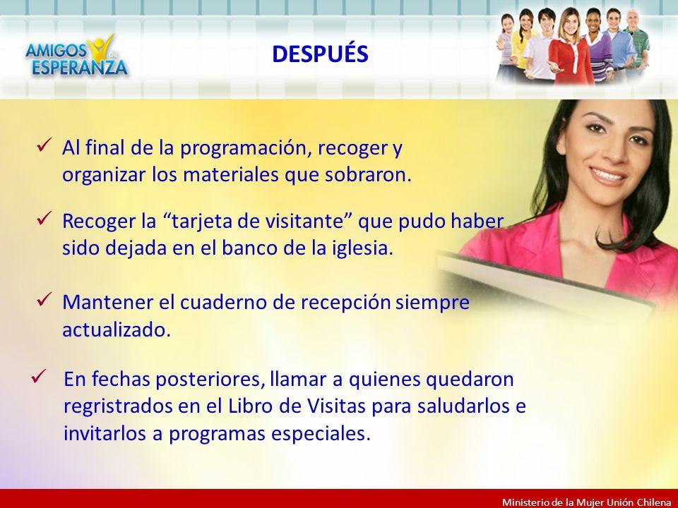 Ministerio de la Mujer Unión Chilena Al final de la programación, recoger y organizar los materiales que sobraron.