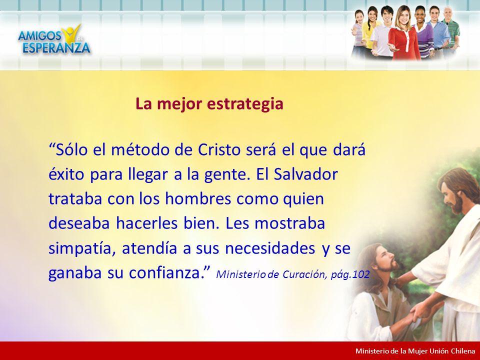 La mejor estrategia Sólo el método de Cristo será el que dará éxito para llegar a la gente.