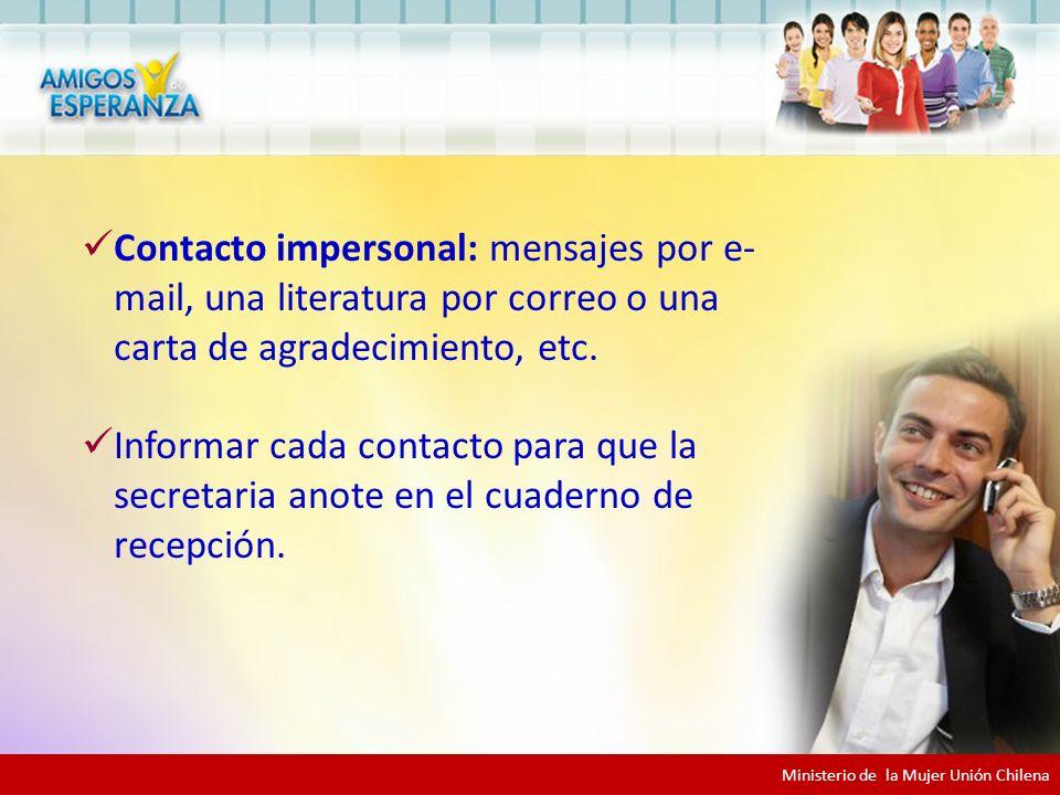 Contacto impersonal: mensajes por e- mail, una literatura por correo o una carta de agradecimiento, etc.