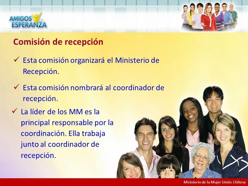 Comisión de recepción Esta comisión organizará el Ministerio de Recepción.