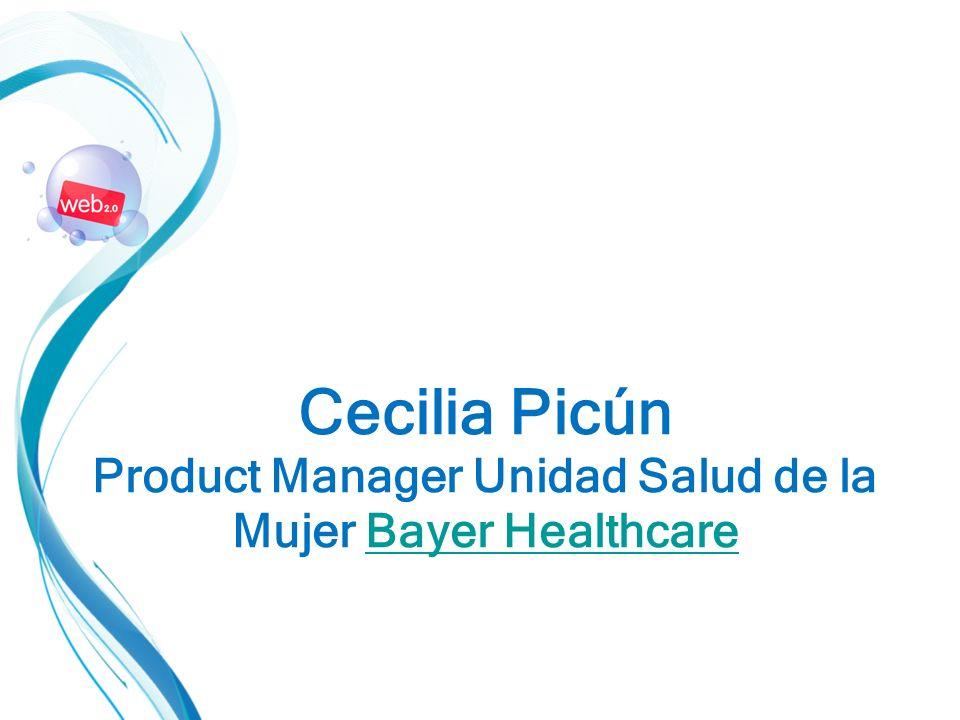 Cecilia Picún Product Manager Unidad Salud de la Mujer Bayer HealthcareBayer Healthcare
