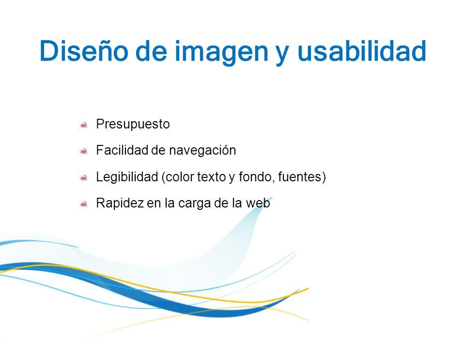 Diseño de imagen y usabilidad Presupuesto Facilidad de navegación Legibilidad (color texto y fondo, fuentes) Rapidez en la carga de la web