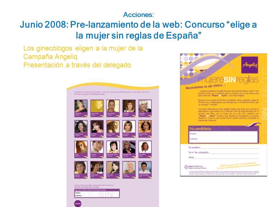 Acciones: Junio 2008: Pre-lanzamiento de la web: Concurso elige a la mujer sin reglas de España Los ginecólogos eligen a la mujer de la Campaña Angeliq Presentación a través del delegado