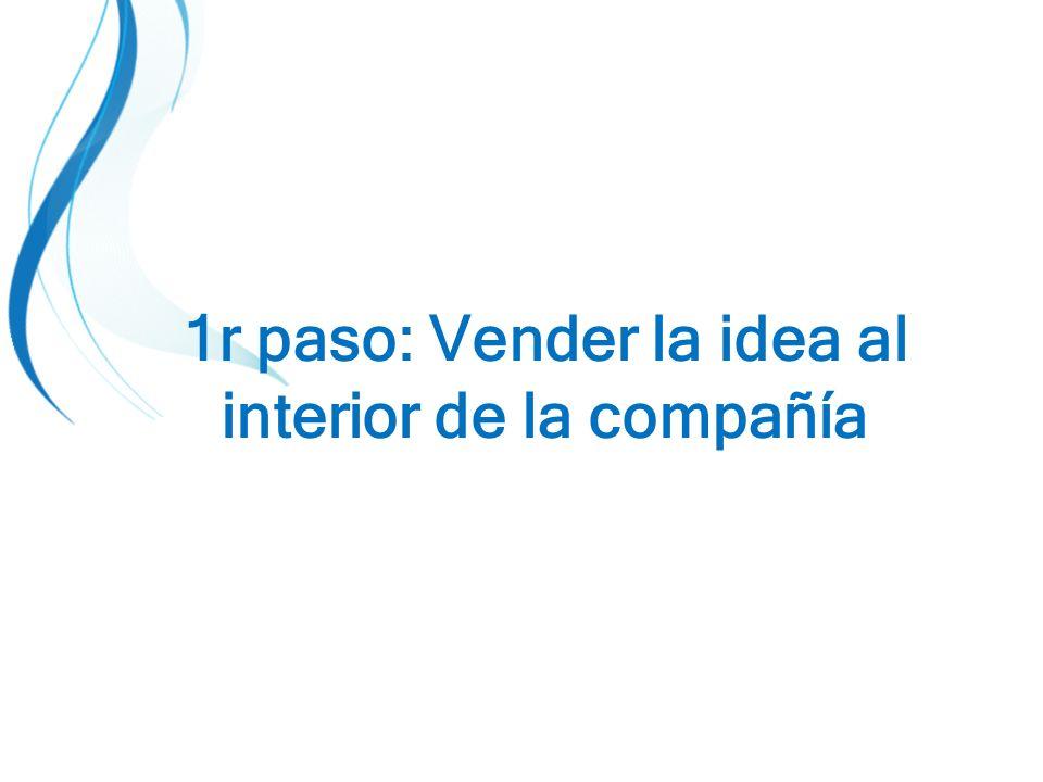 1r paso: Vender la idea al interior de la compañía