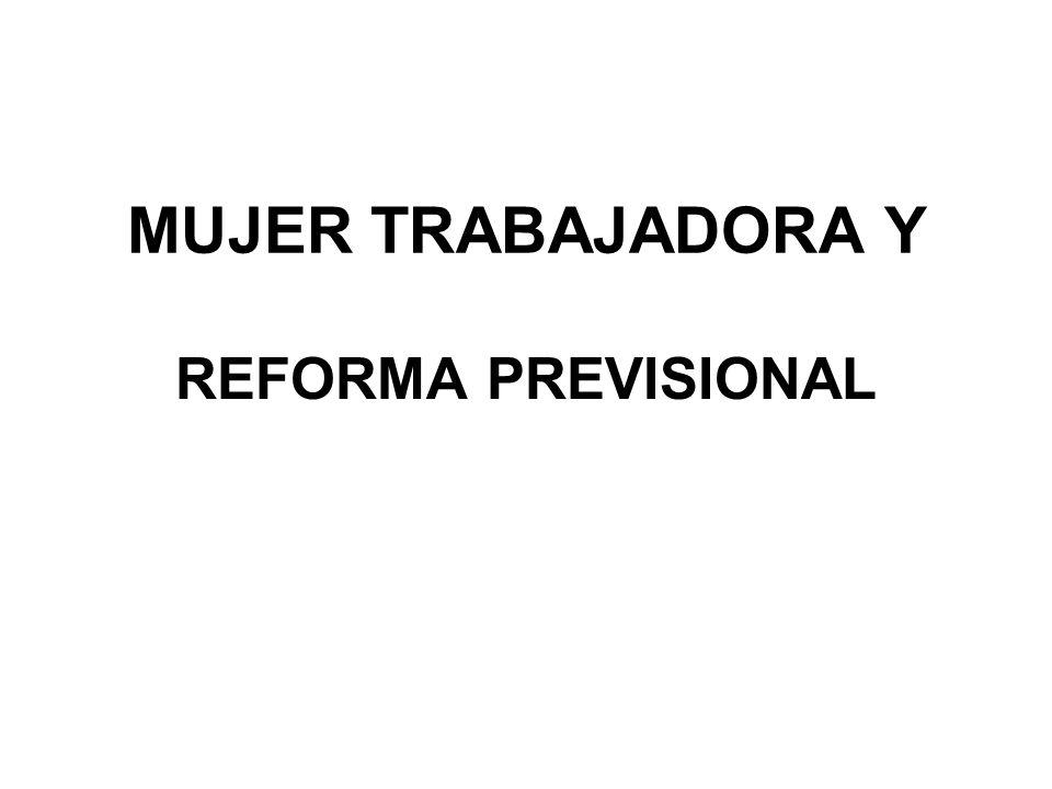 MUJER TRABAJADORA Y REFORMA PREVISIONAL