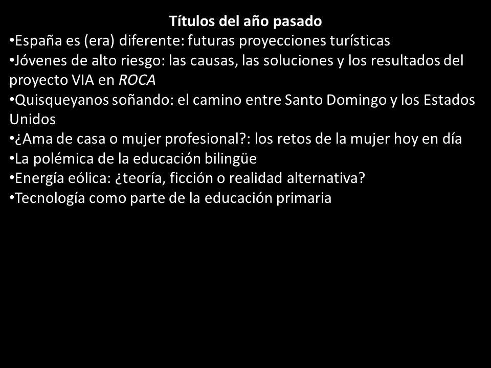Títulos del año pasado España es (era) diferente: futuras proyecciones turísticas Jóvenes de alto riesgo: las causas, las soluciones y los resultados