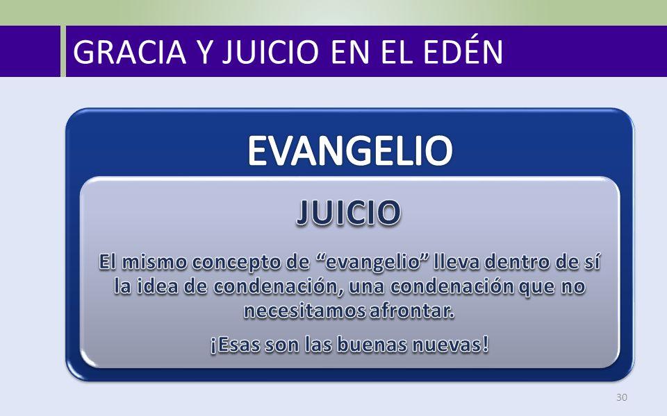 GRACIA Y JUICIO EN EL EDÉN 30