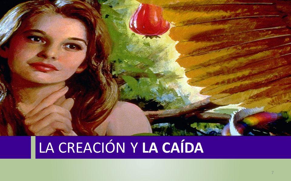 LA CREACIÓN Y LA CAÍDA 7