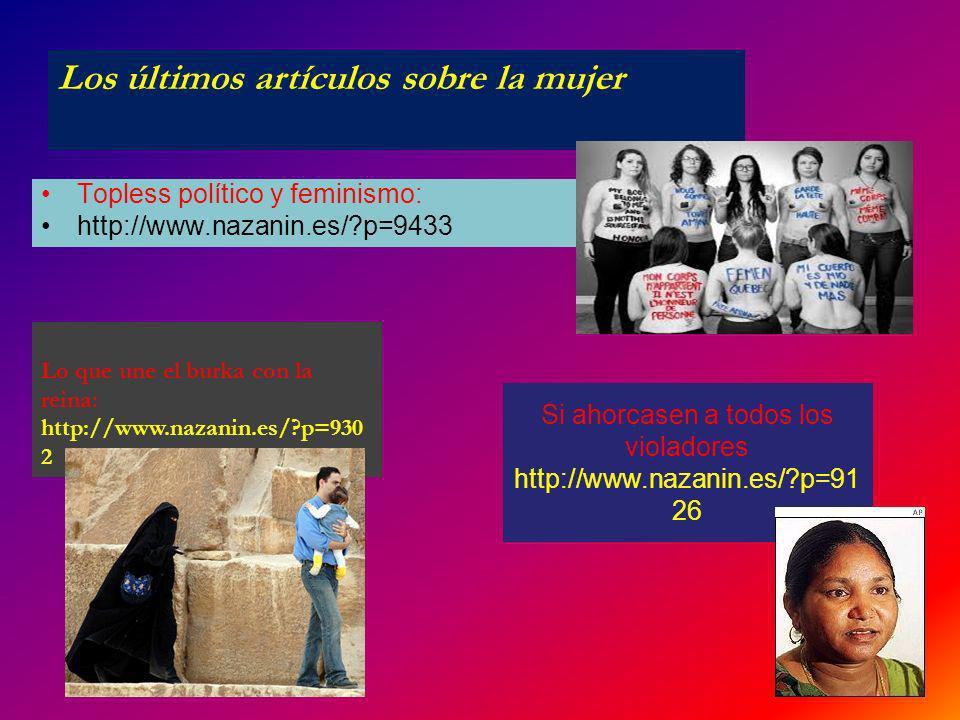 Topless político y feminismo: http://www.nazanin.es/?p=9433 Si ahorcasen a todos los violadores http://www.nazanin.es/?p=91 26 Los últimos artículos s