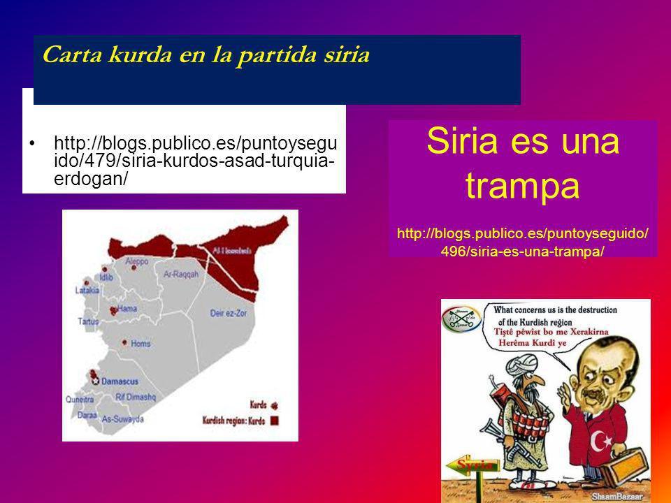 http://blogs.publico.es/puntoysegu ido/479/siria-kurdos-asad-turquia- erdogan/ Siria es una trampa http://blogs.publico.es/puntoyseguido/ 496/siria-es