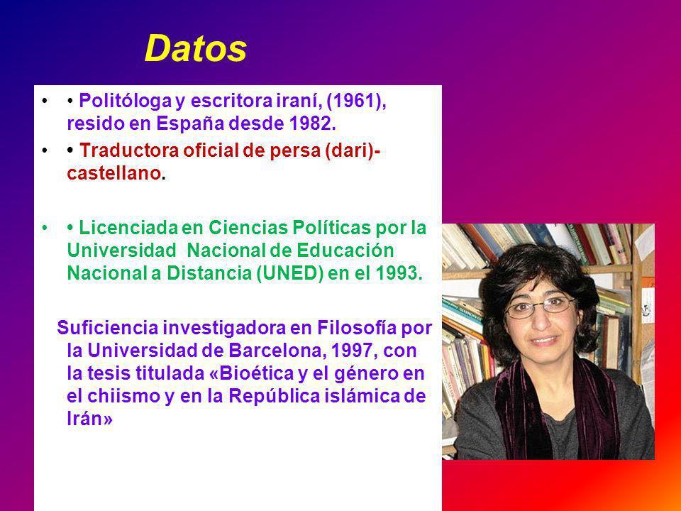 Datos Politóloga y escritora iraní, (1961), resido en España desde 1982. Traductora oficial de persa (dari)- castellano. Licenciada en Ciencias Políti