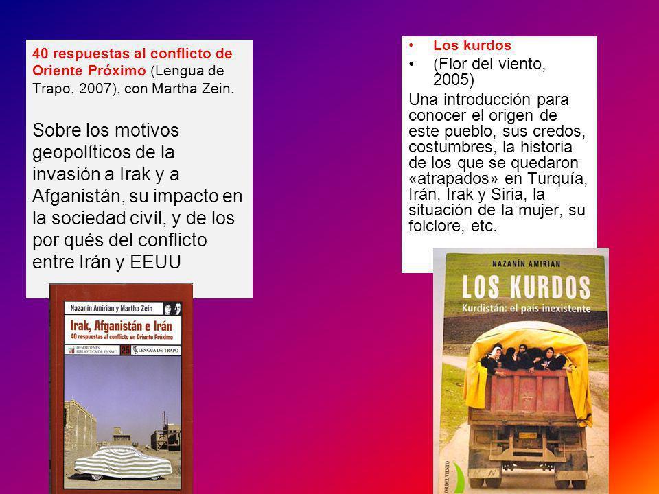 40 respuestas al conflicto de Oriente Próximo (Lengua de Trapo, 2007), con Martha Zein. Sobre los motivos geopolíticos de la invasión a Irak y a Afgan