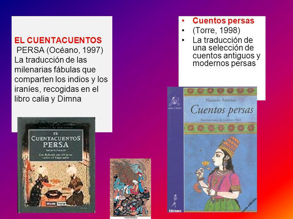 EL CUENTACUENTOS PERSA (Océano, 1997) La traducción de las milenarias fábulas que comparten los indios y los iraníes, recogidas en el libro calia y Di