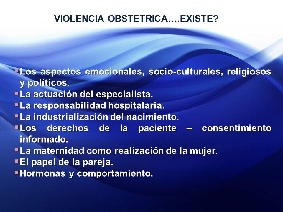 VIOLENCIA OBSTETRICA….EXISTE.Los aspectos emocionales, socio-culturales, religiosos y políticos.