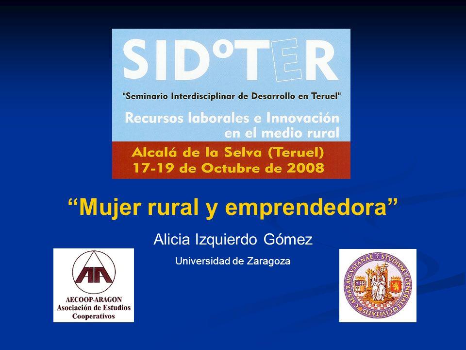 Mujer rural y emprendedora Alicia Izquierdo Gómez Universidad de Zaragoza