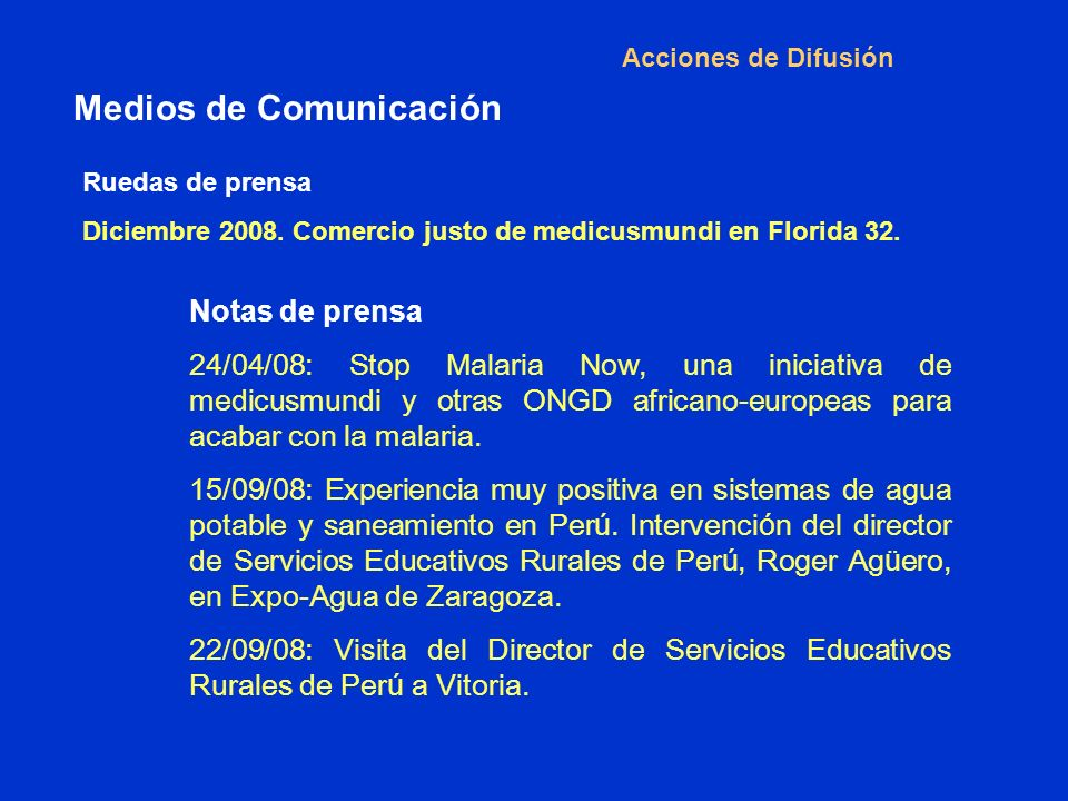 Acciones de Difusión Medios de Comunicación Ruedas de prensa Diciembre 2008.