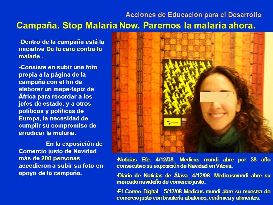 Acciones de Educación para el Desarrollo -Dentro de la campaña está la iniciativa Da la cara contra la malaria.