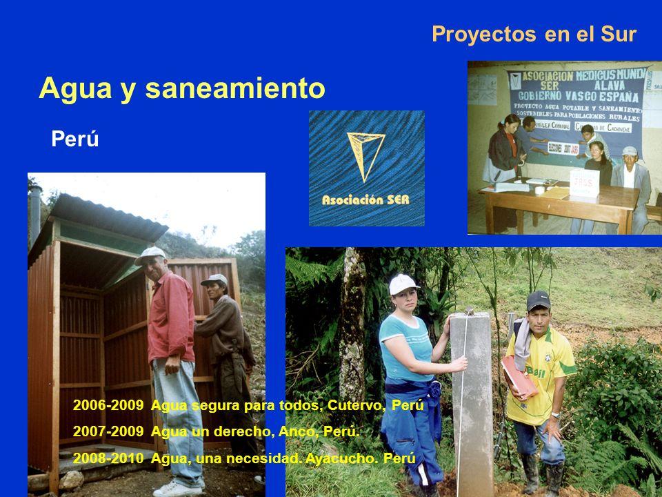 Proyectos en el Sur Agua y saneamiento Perú 2006-2009 Agua segura para todos, Cutervo, Perú 2007-2009 Agua un derecho, Anco, Perú.
