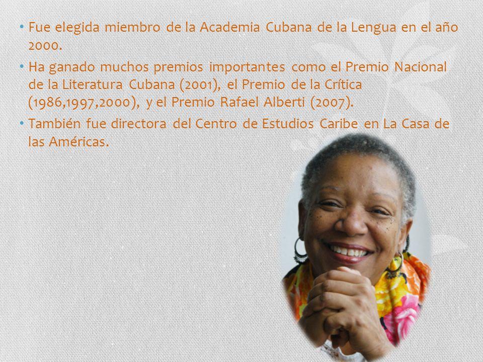 Fue elegida miembro de la Academia Cubana de la Lengua en el año 2000.