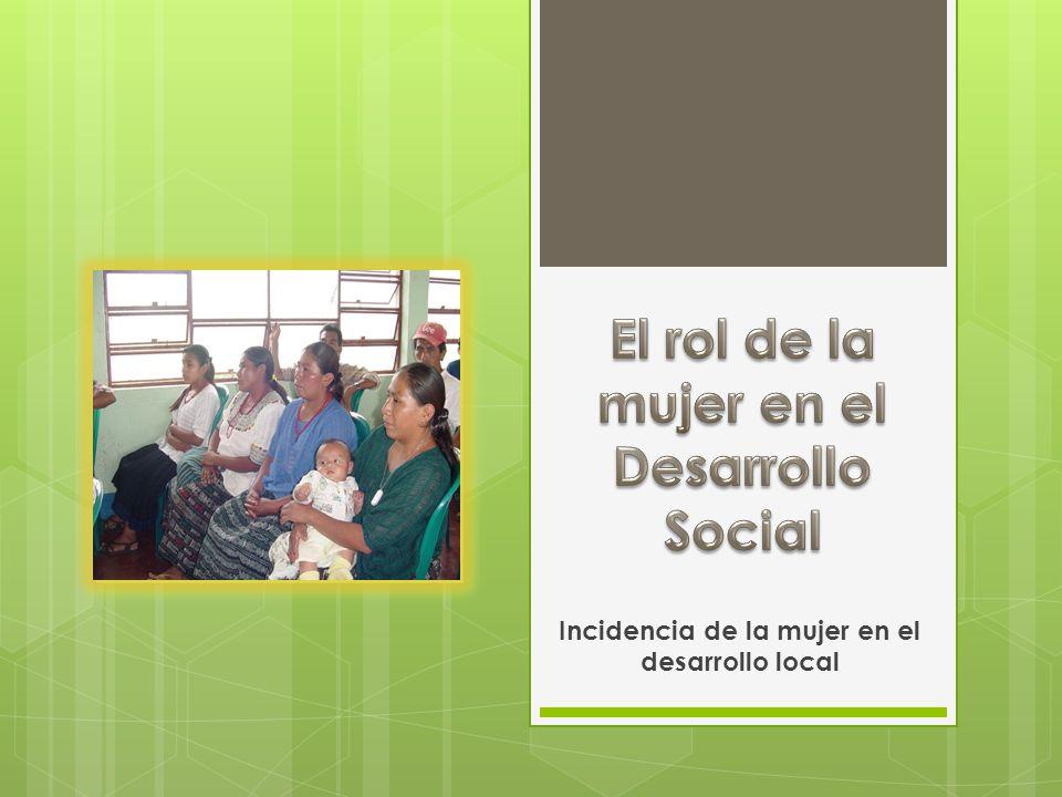 Incidencia de la mujer en el desarrollo local