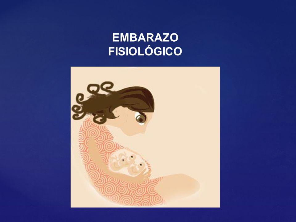 EMBARAZO FISIOLÓGICO