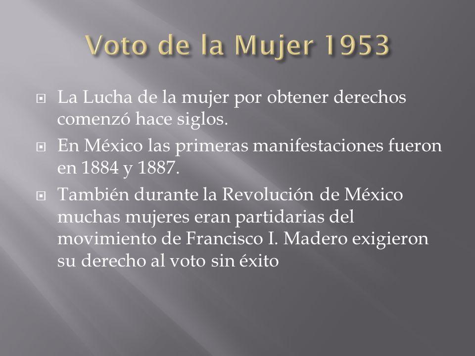 La Lucha de la mujer por obtener derechos comenzó hace siglos. En México las primeras manifestaciones fueron en 1884 y 1887. También durante la Revolu