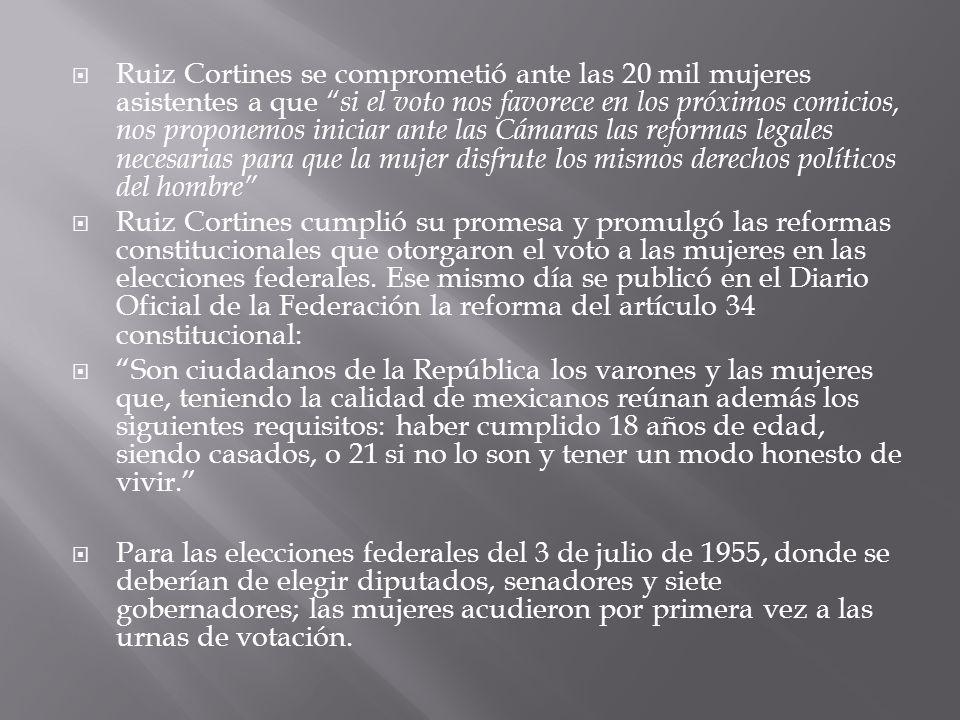 Ruiz Cortines se comprometió ante las 20 mil mujeres asistentes a que si el voto nos favorece en los próximos comicios, nos proponemos iniciar ante la