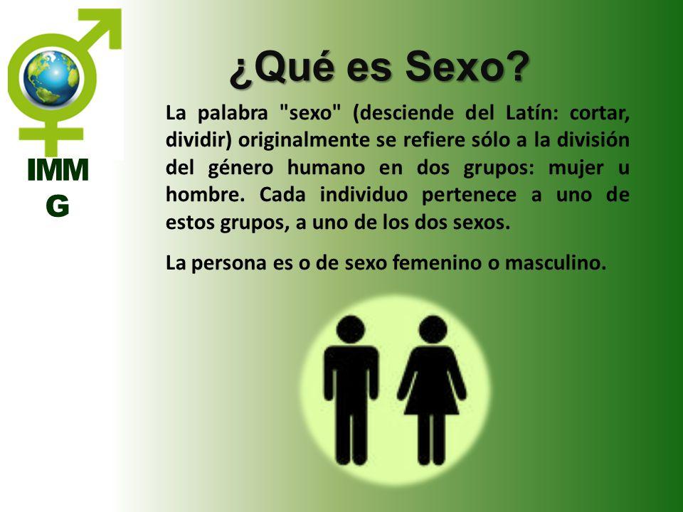 IMM G ¿Qué es Sexo? La palabra