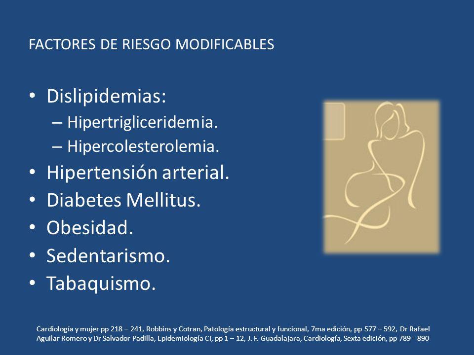 FACTORES DE RIESGO MODIFICABLES Dislipidemias: – Hipertrigliceridemia.