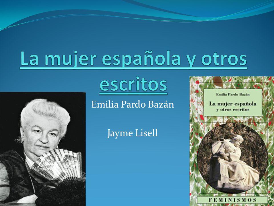 Emilia Pardo Bazán Su niñez Sus ideologías Casamiento