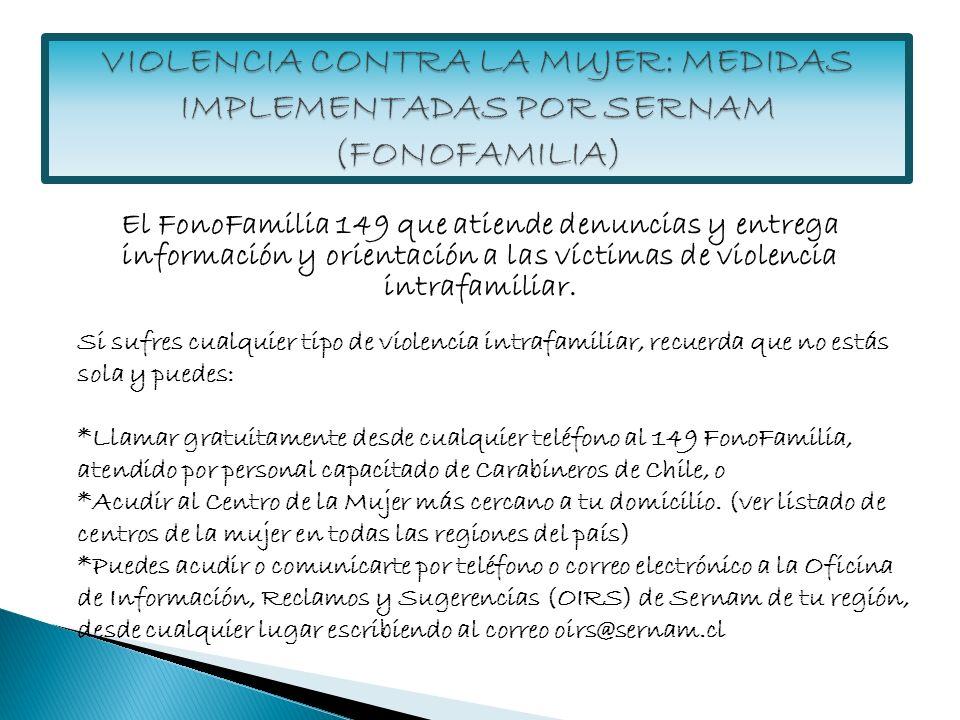 El FonoFamilia 149 que atiende denuncias y entrega información y orientación a las víctimas de violencia intrafamiliar. Si sufres cualquier tipo de vi