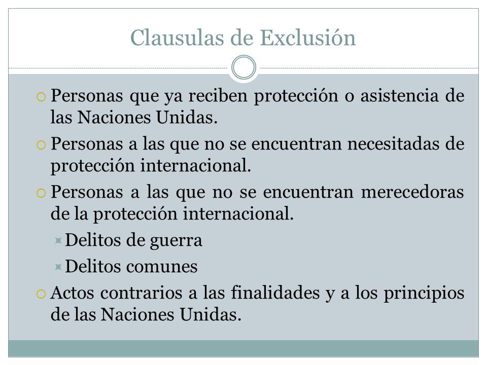 Clausulas de Exclusión Personas que ya reciben protección o asistencia de las Naciones Unidas.
