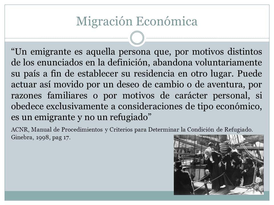 Migración Económica Un emigrante es aquella persona que, por motivos distintos de los enunciados en la definición, abandona voluntariamente su país a fin de establecer su residencia en otro lugar.