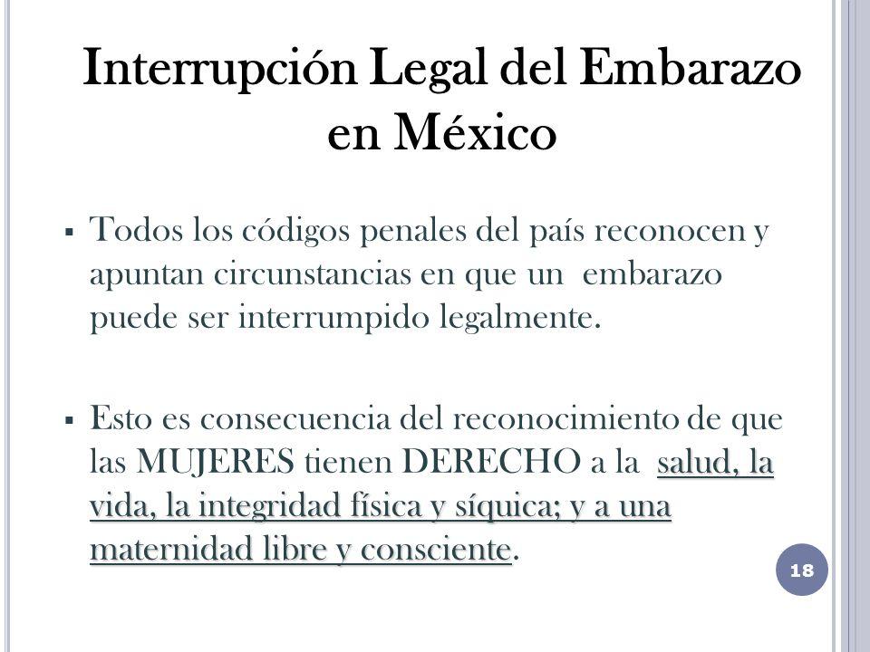 Todos los códigos penales del país reconocen y apuntan circunstancias en que un embarazo puede ser interrumpido legalmente.