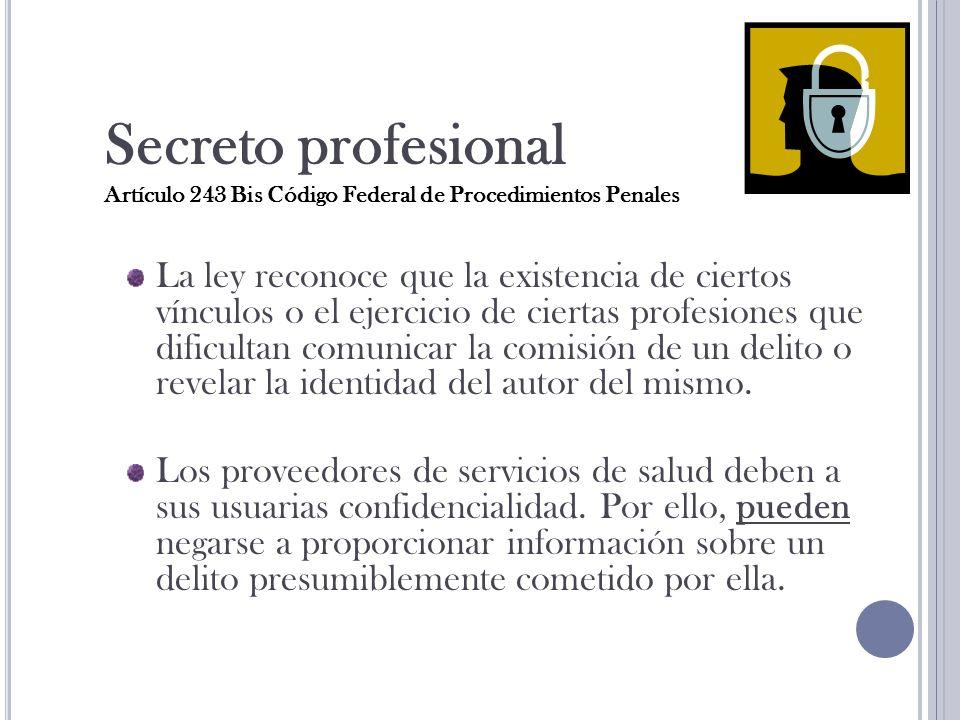 La ley reconoce que la existencia de ciertos vínculos o el ejercicio de ciertas profesiones que dificultan comunicar la comisión de un delito o revelar la identidad del autor del mismo.