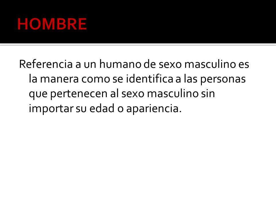En la especie humana una mujer es el ser humano de sexo femenino, en contraste con el masculino, que es el varón.