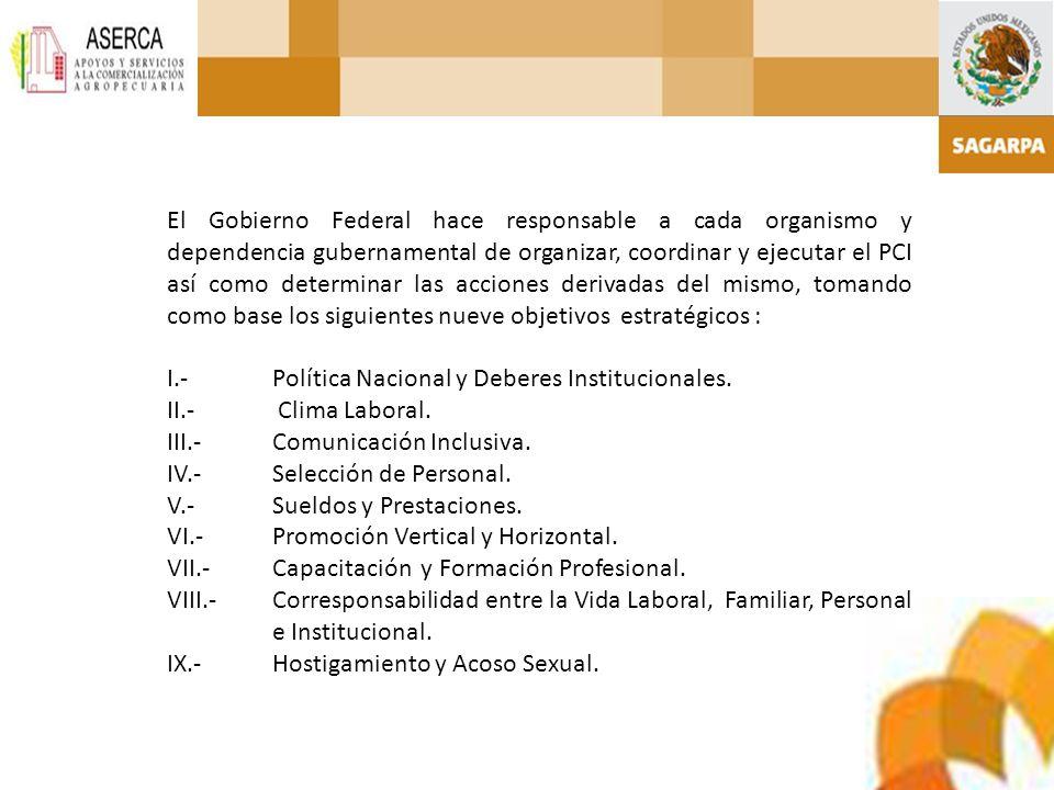 El Gobierno Federal hace responsable a cada organismo y dependencia gubernamental de organizar, coordinar y ejecutar el PCI así como determinar las ac