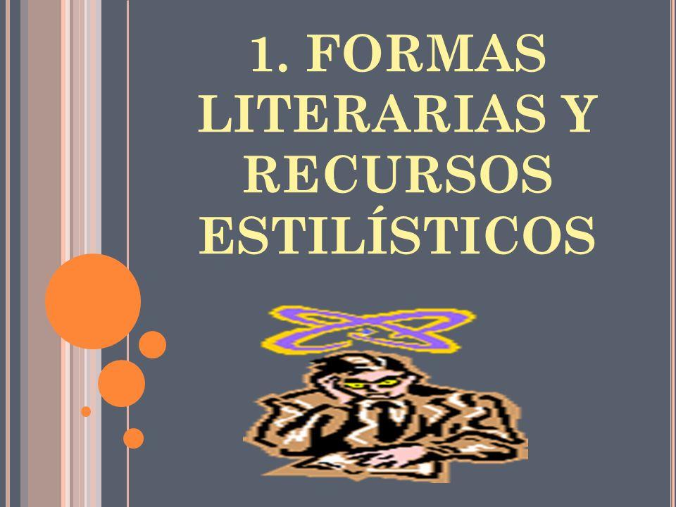 1. FORMAS LITERARIAS Y RECURSOS ESTILÍSTICOS