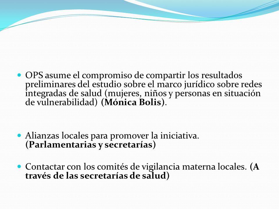 OPS asume el compromiso de compartir los resultados preliminares del estudio sobre el marco jurídico sobre redes integradas de salud (mujeres, niños y