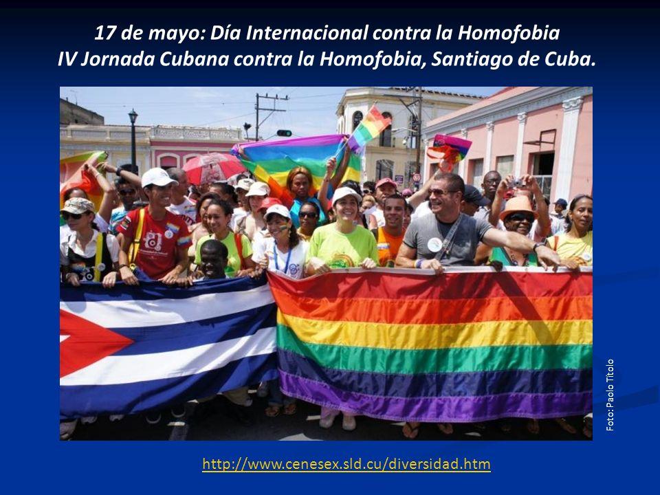 17 de mayo: Día Internacional contra la Homofobia IV Jornada Cubana contra la Homofobia, Santiago de Cuba. Foto: Paolo Títolo http://www.cenesex.sld.c
