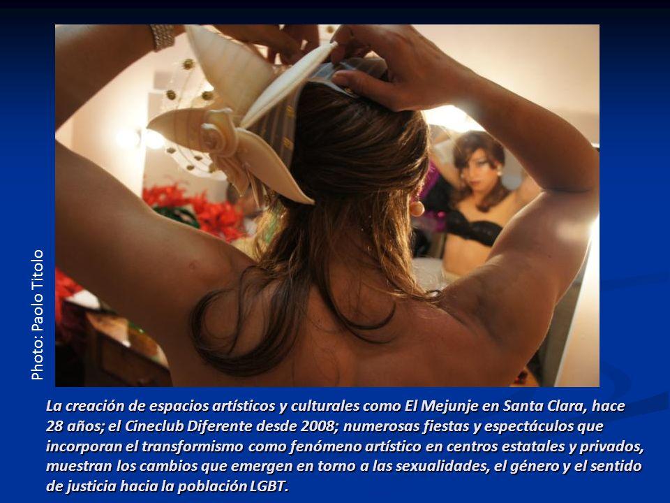 La creación de espacios artísticos y culturales como El Mejunje en Santa Clara, hace 28 años; el Cineclub Diferente desde 2008; numerosas fiestas y es