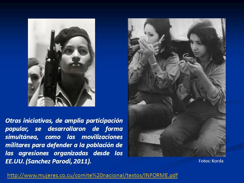 Fotos: Korda http://www.mujeres.co.cu/comite%20nacional/textos/INFORME.pdf Otras iniciativas, de amplia participación popular, se desarrollaron de for