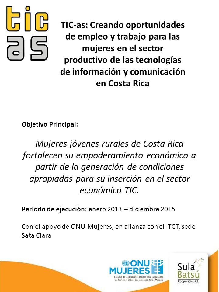 TIC-as: Creando oportunidades de empleo y trabajo para las mujeres en el sector productivo de las tecnologías de información y comunicación en Costa R