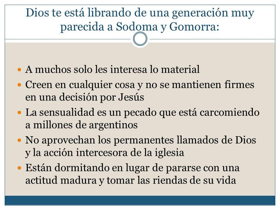 Dios te está librando de una generación muy parecida a Sodoma y Gomorra: A muchos solo les interesa lo material Creen en cualquier cosa y no se mantie