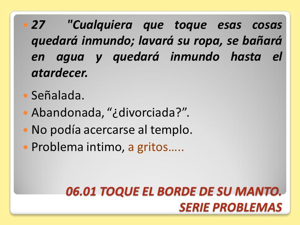 06.01 TOQUE EL BORDE DE SU MANTO. SERIE PROBLEMAS 27
