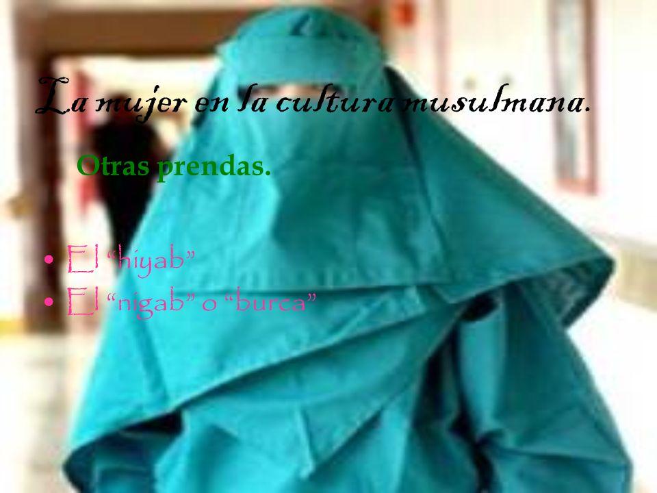 La mujer en la cultura musulmana. Otras prendas. El hiyab El nigab o burca