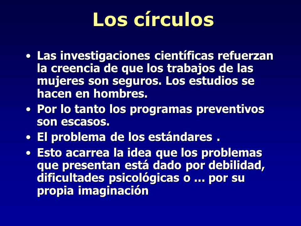 Los círculos Las investigaciones científicas refuerzan la creencia de que los trabajos de las mujeres son seguros.
