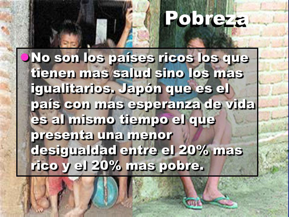 Pobreza lNo son los países ricos los que tienen mas salud sino los mas igualitarios.