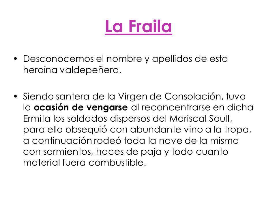 La Fraila Desconocemos el nombre y apellidos de esta heroína valdepeñera.